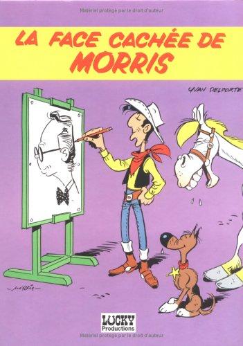 Lucky Luke (Bx Livres) - tome 0 - Face cachée de Morris (La)