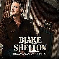 Reloaded: 20 #1's by Blake Shelton (2015-02-01)
