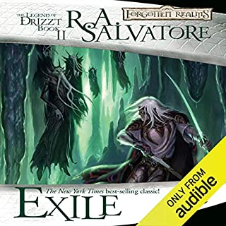 Exile     Legend of Drizzt: Dark Elf Trilogy, Book 2              Written by:                                                                                                                                 R. A. Salvatore                               Narrated by:                                                                                                                                 Victor Bevine                      Length: 10 hrs and 42 mins     86 ratings     Overall 4.8