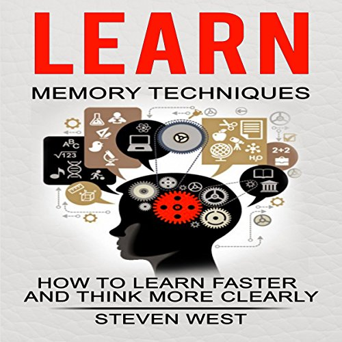 Learn: Memory Techniques - How to Learn Faster and Think More Clearly audiobook cover art
