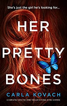 Her Pretty Bones: A completely addictive crime thriller with nail-biting suspense (Detective Gina Harte Book 3) by [Carla Kovach]