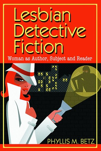 Lesbian Detective Fiction: Woman as Authors, Subjects and Reader