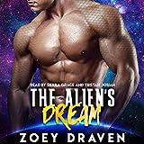 The Alien's Dream: A SciFi Alien Romance: Warriors of Luxiria, Book 5