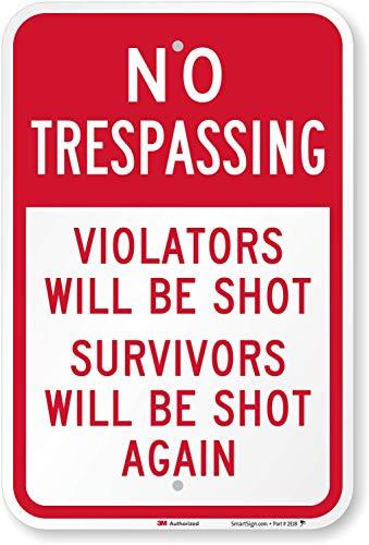 "SmartSign ""No Trespassing - Violators Will Be Shot"" Funny Sign   12"" x 18"" 3M Engineer Grade Reflective Aluminum"