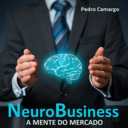 NeuroBusiness: A mente do mercado [Neuro-Business: The Mind of the Market] audiobook cover art