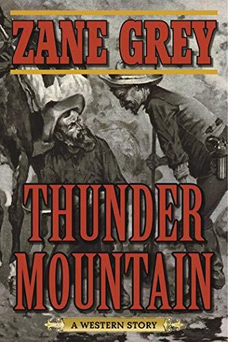 Thunder Mountain: A Western Story by [Zane Grey]