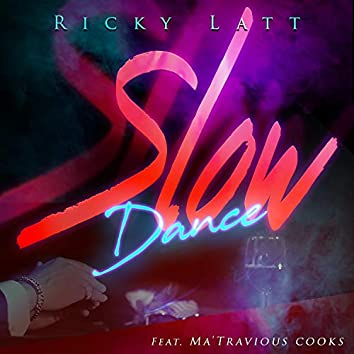 Slow Dance (feat. Ma'travious Cooks)