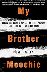 My Brother Moochie: Regaining Dignity in the Face of Crime, Poverty, and Racism in the American South