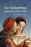 La Celestina - Tragicomedia de Calisto y Melibea: Lectura facil, castellano actual
