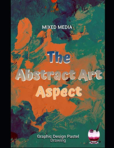 The Abstract Art Aspect In Mixed Media