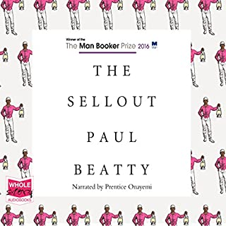 The Sellout                   Written by:                                                                                                                                 Paul Beatty                               Narrated by:                                                                                                                                 Prentice Onayemi                      Length: 9 hrs and 36 mins     4 ratings     Overall 3.8