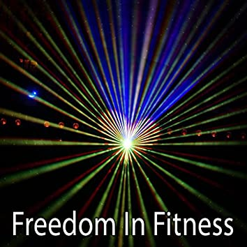 Freedom In Fitness
