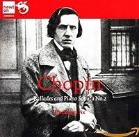 フレデリック・ショパン:バラード&ピアノ・ソナタ 第2番(Chopin; Ballades And Second Sonata)