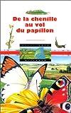 De la chenille au vol du papillon (DECOUVERTE BENJAMIN (2))