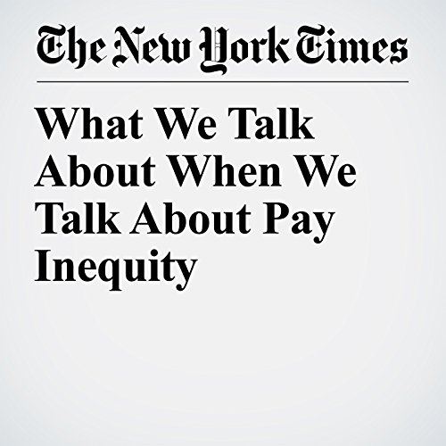 What We Talk About When We Talk About Pay Inequity copertina