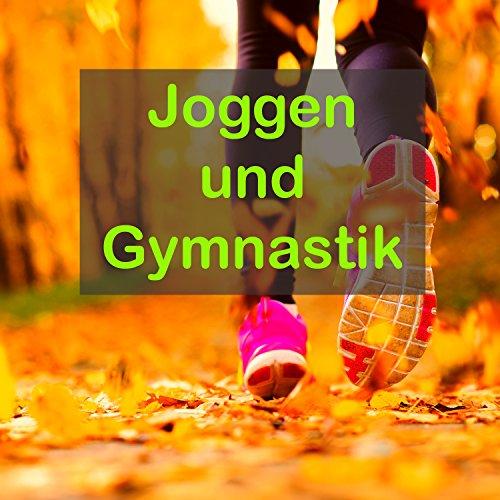 Joggen und Gymnastik - Aerobic Musik für Ihr Wohlbefinden