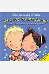 We Love to Sing Along! A Treasury of Four Classic Songs: A Collection of Four Preschool Favorites Board book
