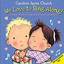We Love to Sing Along!: A Collection of four preschool favorites
