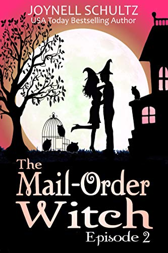 The Mail-Order Witch: Episode 2 by [Joynell Schultz]