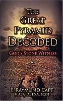 Great Pyramid Decoded: God's Stone Witness