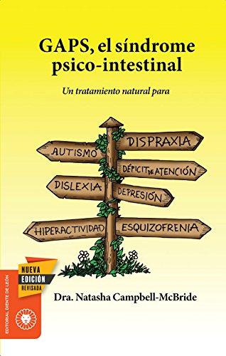 GAPS, el sndrome psico-intestinal: Un tratamiento natural para el autismo, la dispraxia, el trastorno por dficit de atencin con o sin ... y la esquizofrenia. (Salud y Plantas)