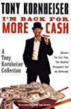 I'm Back for More Cash: A Tony Kornheiser Collection Because You Can't Take Two Hundred Newspapers