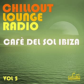 Chillout Lounge Radio, Vol. 5 (Cafè del Sol Ibiza)