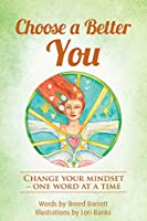 Choose a Better You: Change your mindset - one word at a time