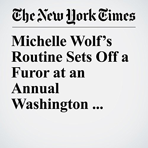 Michelle Wolf's Routine Sets Off a Furor at an Annual Washington Dinner copertina