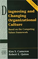 Diagnosing and Changing Organizational Culture (Addison-Wesley Series on Organization Development)