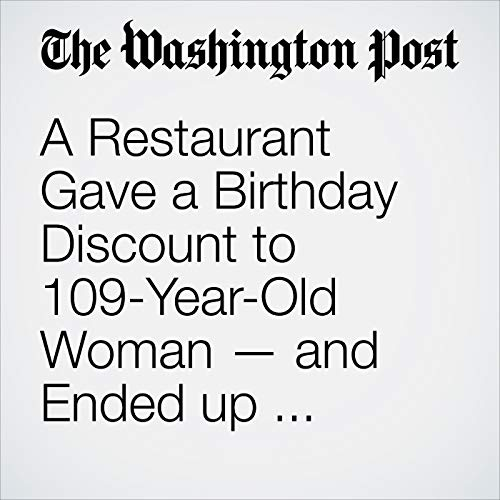 A Restaurant Gave a Birthday Discount to 109-Year-Old Woman — and Ended up Owing Her Money copertina
