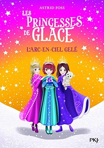 Les princesses de glace - tome 03 : L'arc-en-ciel gelé (3)