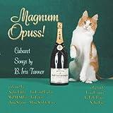 Magnum Opuss!: Cabaret Songs By B. Iris Tanner