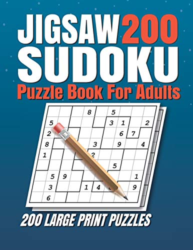 Jigsaw Sudoku Puzzle Book for Adults: 200 Jigsaw Sudoku Puzzles 9x9 (Easy, Medium, Hard, Super Hard) for Adults with Solutions.