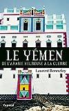 Le Yémen: De l'Arabie heureuse à la guerre
