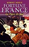 Fortune de France, tome 6 - La Pique du jour
