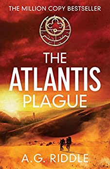 The Atlantis Plague: A Thriller (The Origin Mystery, Book 2) by [A.G. Riddle]