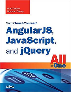 AngularJS, JavaScript, and jQuery All in One, Sams Teach Yourself: Angu Java jQue All One Sa_p1