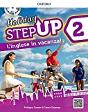 Step up on holiday. Student book. Per la Scuola media. Con espansione online. : Step up on holiday. Student book. Per la Scuola media. Con e …