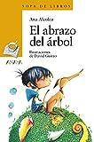 El abrazo del árbol (Literatura Infantil (6-11 Años) - Sopa De Libros nº 177)