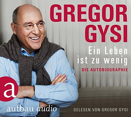 Buchseite und Rezensionen zu 'Ein Leben ist zu wenig: Die Autobiographie. Gelesen von Gregor Gysi: Die Autobiographie. Gelesen von Gregor Gysi - gekürzte Ausgabe' von Gregor Gysi