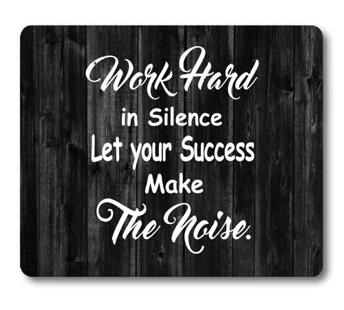 Knseva Inspirational Quote Rustic Black Wood Mouse Pad, Work Hard in Silence Let Your Success Make The Noise, Positive Motivational Quotes White Black Mouse Pads