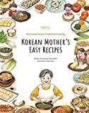 Korean Mother's Easy Recipes: Illustrated Traditional Korean Cooking