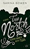 True North - Schon immer nur wir (Vermont-Reihe, Band 2)