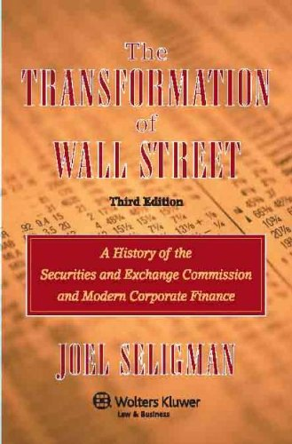 The Transformation of Wall Street, Third Edition (A History of the Securities and Exchange Commission and Modern Corporate Finance) (English Edition)