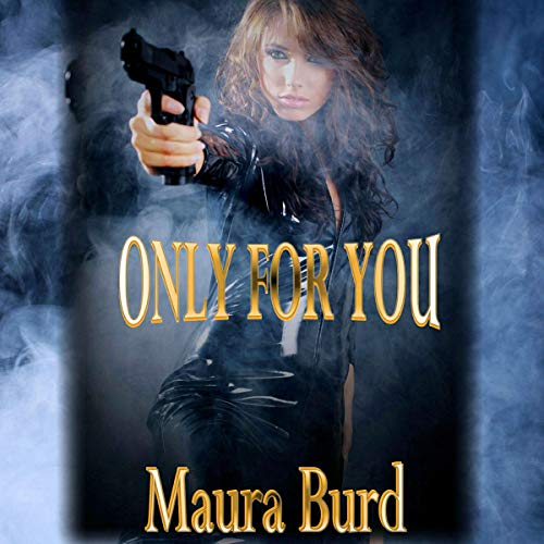 Only for You                   By:                                                                                                                                 Maura Burd                               Narrated by:                                                                                                                                 Ashley Taylor                      Length: 5 hrs and 51 mins     7 ratings     Overall 4.3