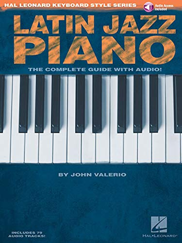 Hal Leonard Keyboard Style Series: Latin Jazz Piano: Lehrmaterial, CD für Klavier, Keyboard: The Complete Guide with CD!