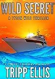 Wild Secret: A Coastal Caribbean Adventure (Tyson Wild Thriller Book 28)