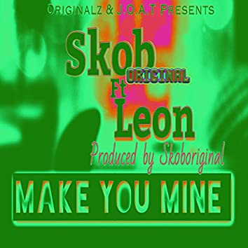 Make You Mine (feat. Leon)