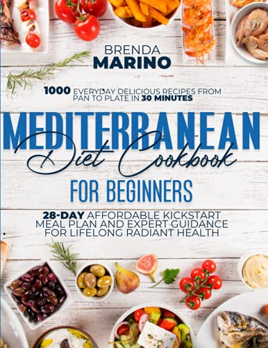 Mediterranean Diet For Beginners 2021: 1000 Everyday Delicious Recipes from Pan to Plate in 30...